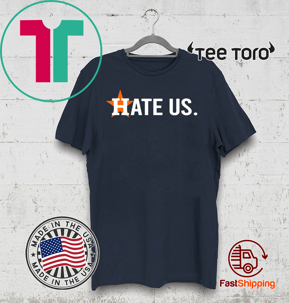 Houston Astros Hate Us Astros Official T-Shirt