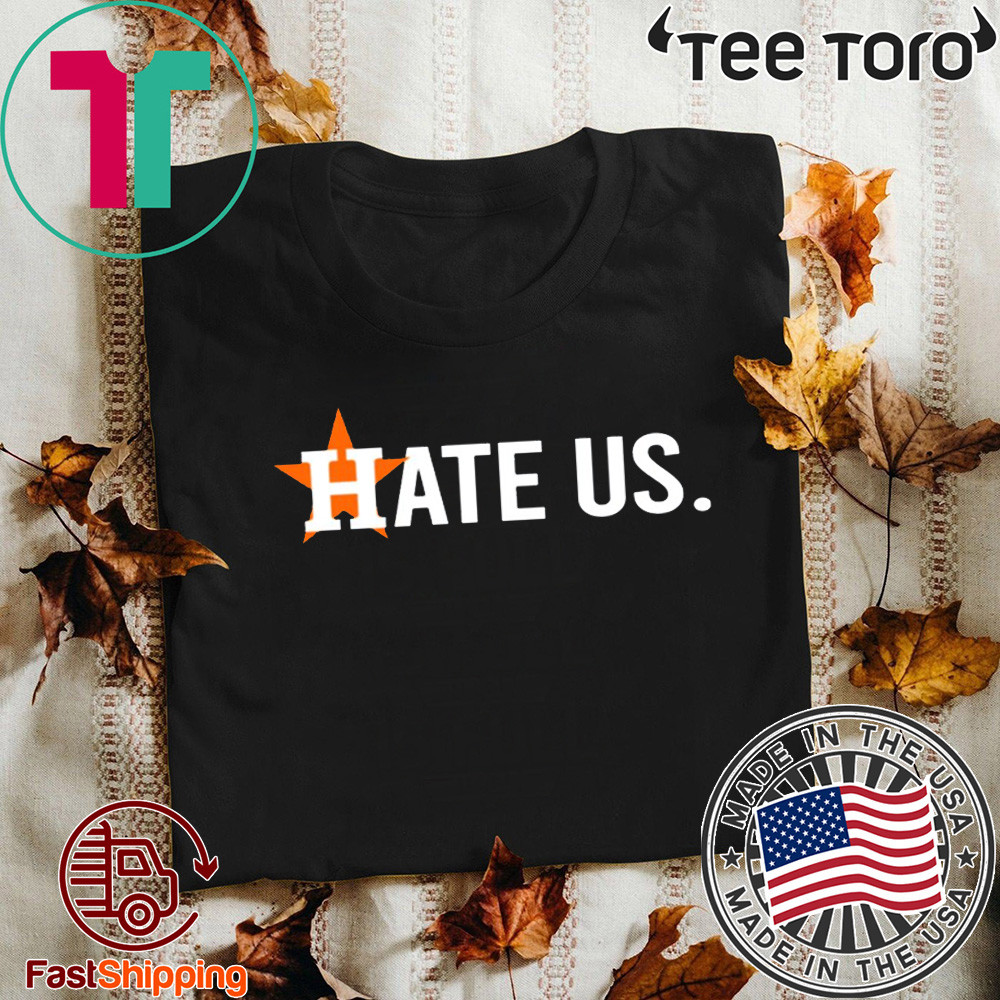 Original Houston Astros Hate Us Astros T-Shirt