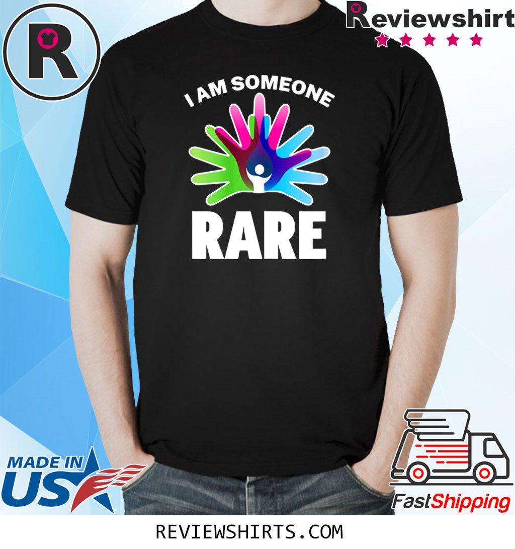 I Am Someone Rare Shirt Rare Disease Day Shirt