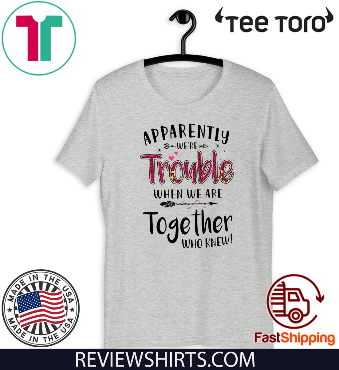 Apparently We're Trouble When We Are Together Who Knew 2020 T-Shirt