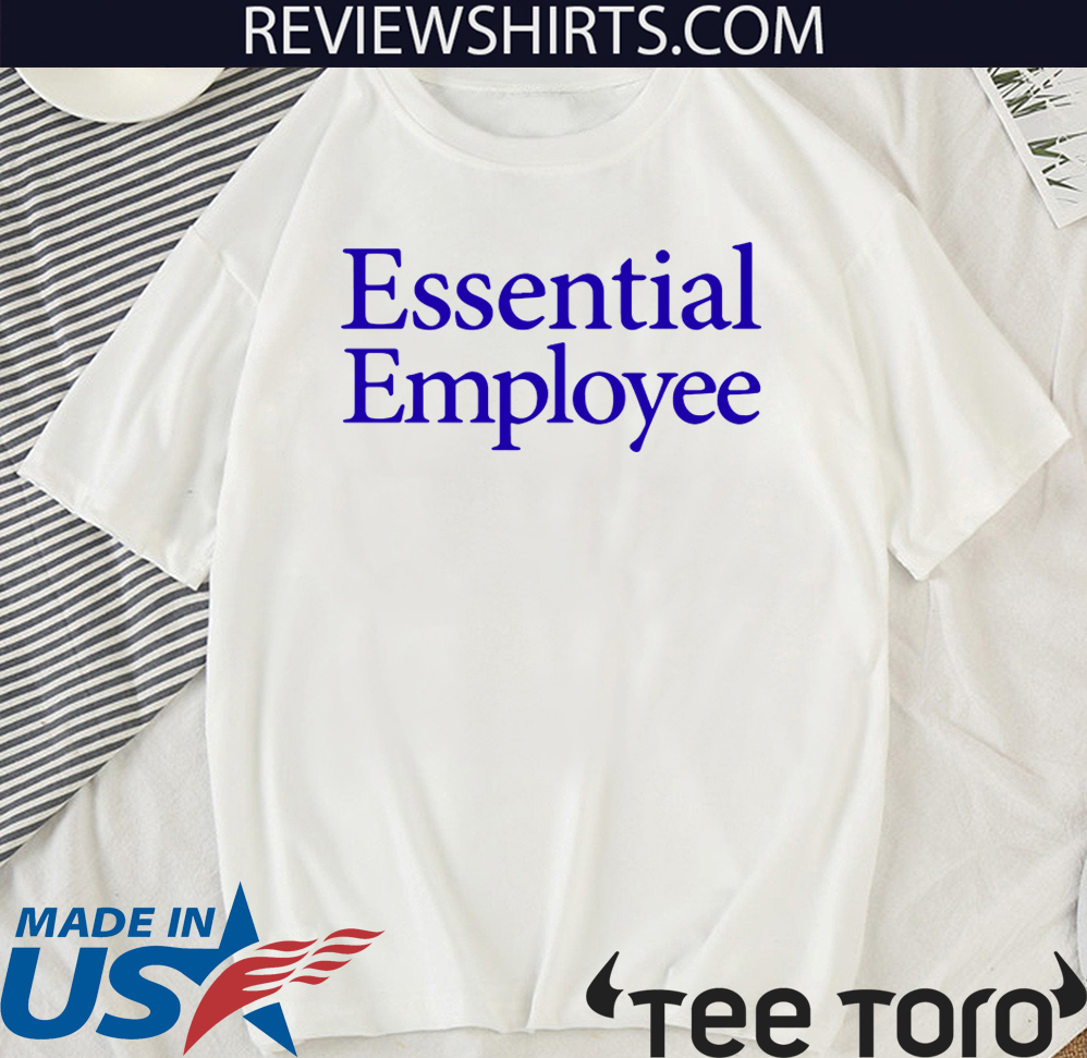 Essential Employee Shirt - Limited Edition