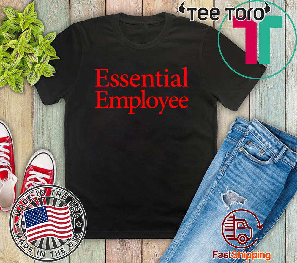 Essential Employee t-shirts