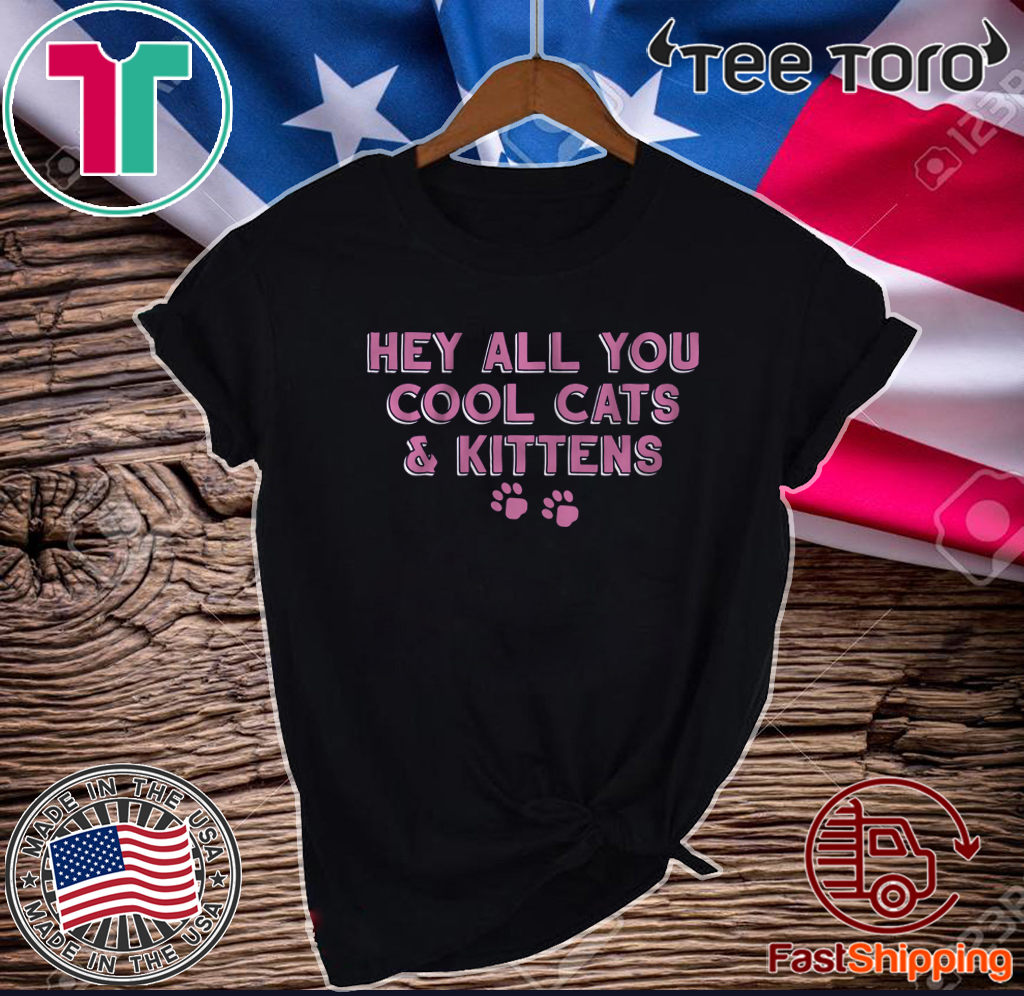 Official Hey All You Cool Cats & Kittens T-Shirt