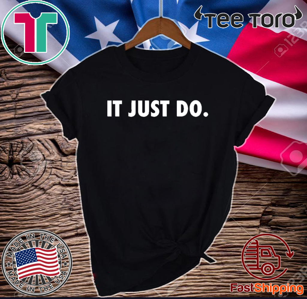 It Just Do 2020 T-Shirt