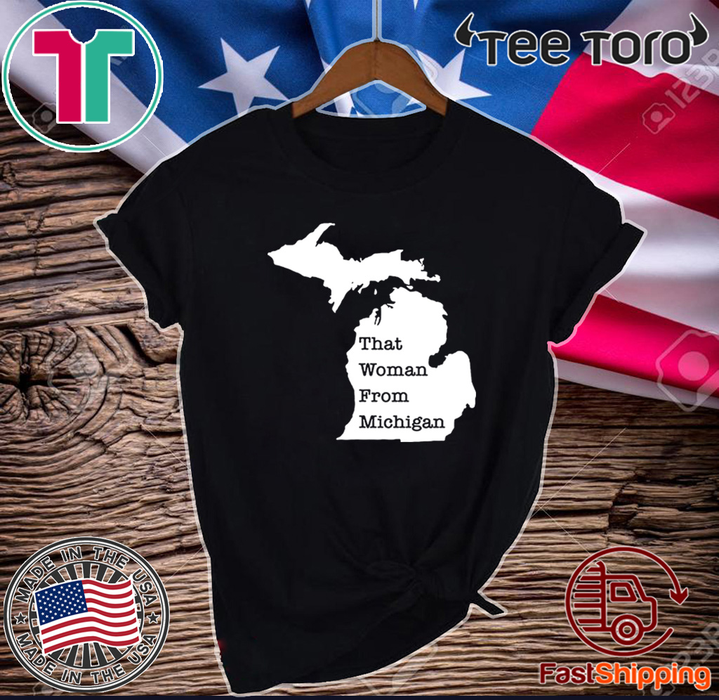 That Woman From Michigan Map 2020 T-Shirt