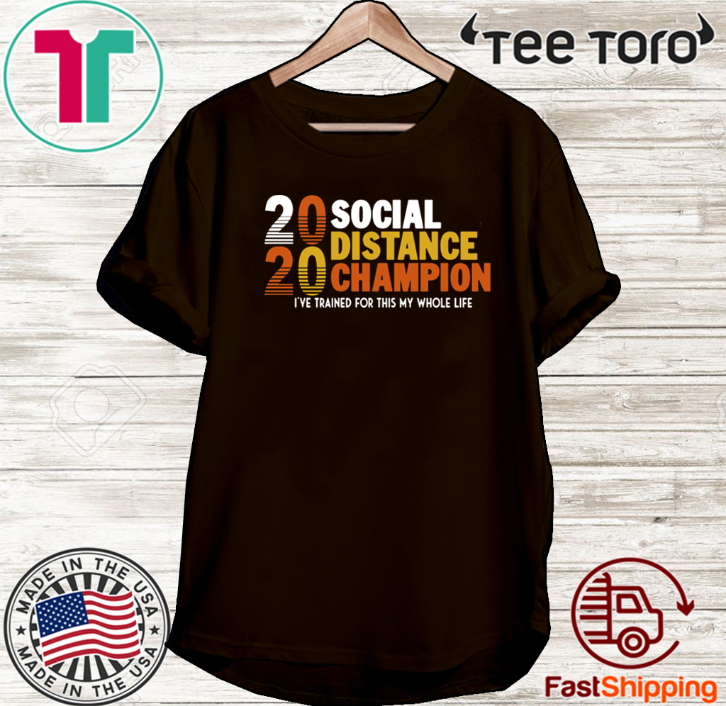 2020 Social Distancing Champion Official T-Shirt