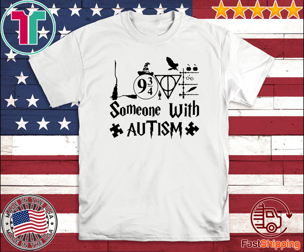 SOMEONE WITH AUTISM T-SHIRT HARRY POTTER