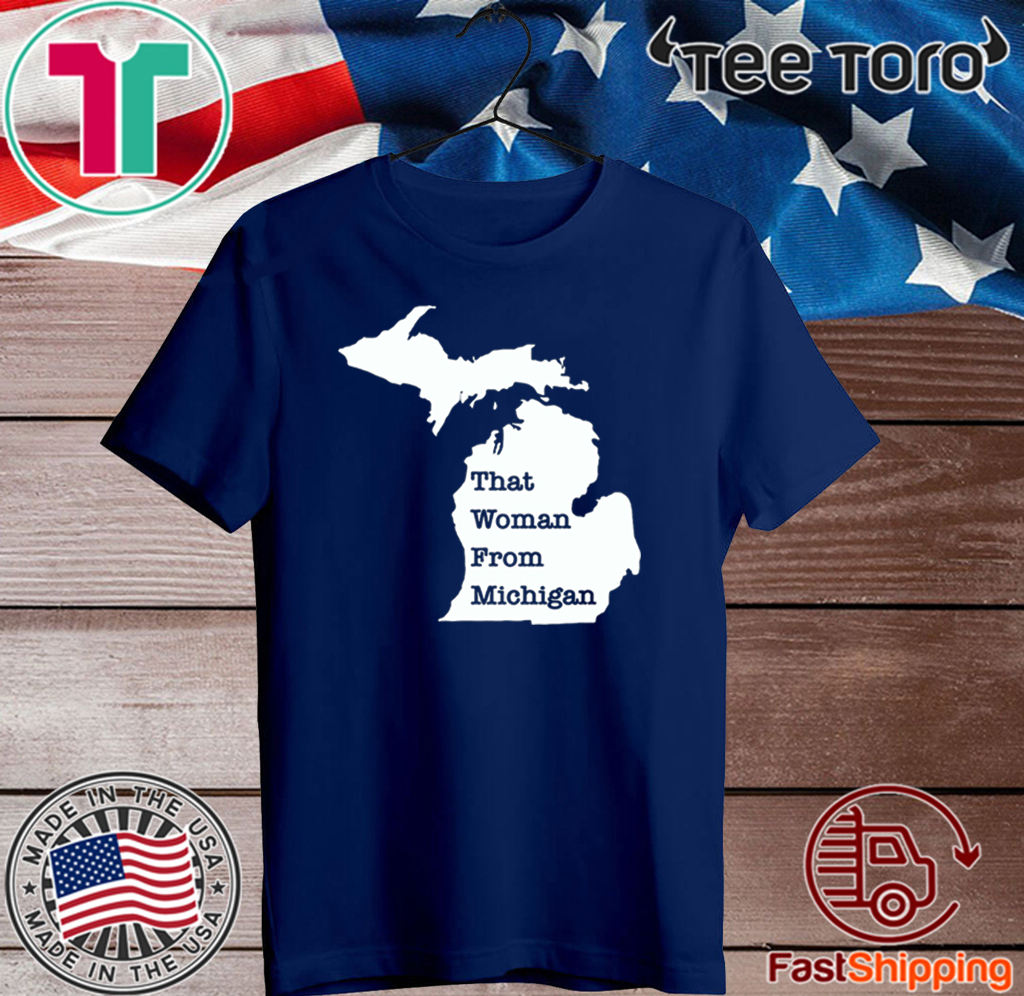 Mens Womens That Woman From Michigan Map T-Shirt