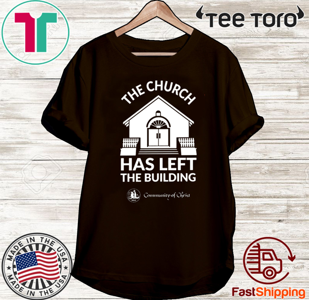 The Church Has Left The Building For T-Shirt