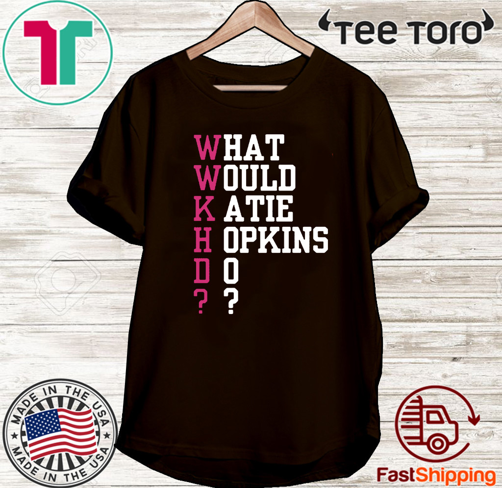 What Would Katie Hopkins Do T-Shirt