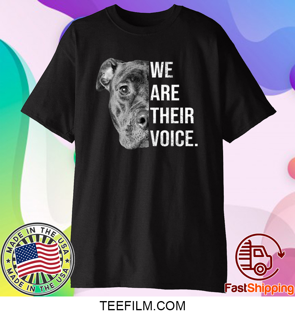 We Are Their Voice Pitbull Dog Shirt