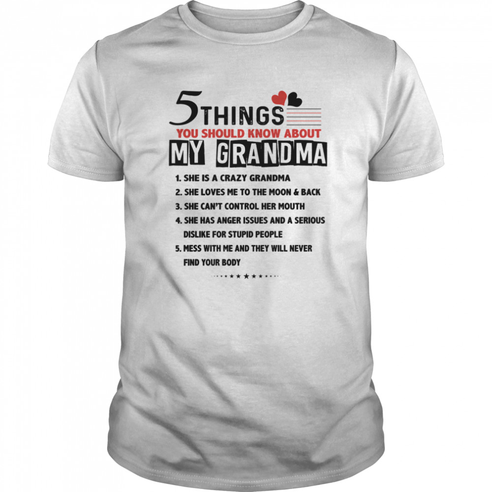 5 Things You Should Know About My Grandma She Is A Crazy Grandma Classic Men's T-shirt