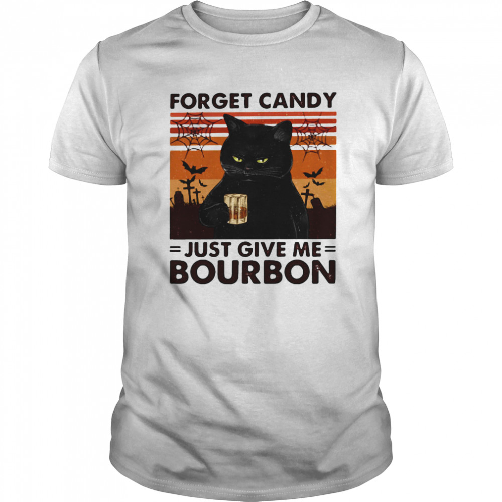 Forget Candy Just Give Me Bourbon Classic Men's T-shirt