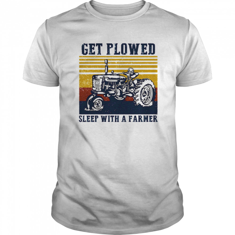 Get Plowed Sleep With A Farmer Tractor Vintage Retro Classic Men's T-shirt