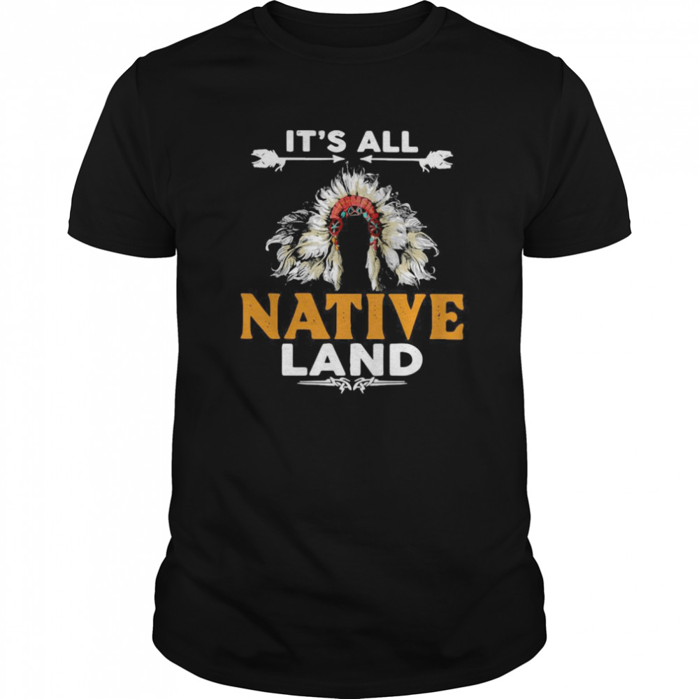 It's All Native Land Classic Men's T-shirt