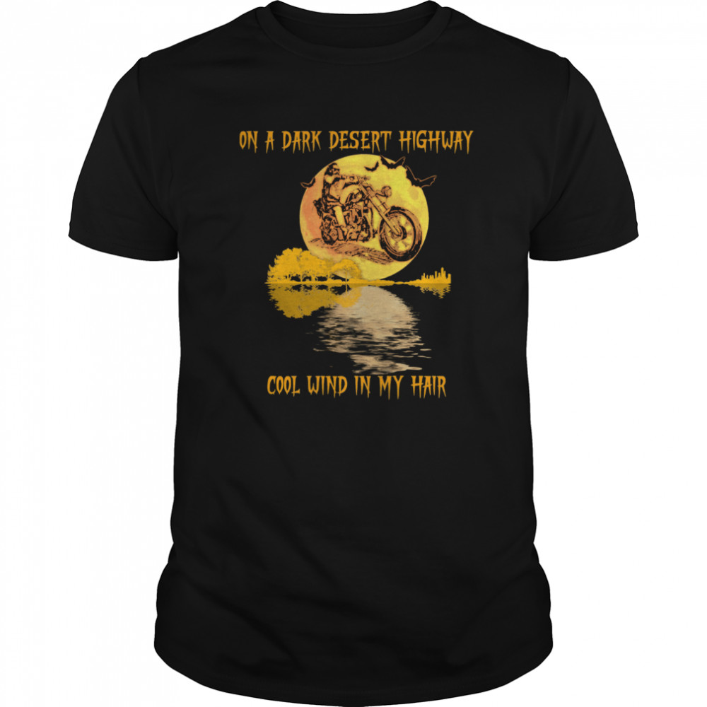 Motorcycle On A Dark Desert Highway Cool Wind In My Hair Halloween Classic Men's T-shirt