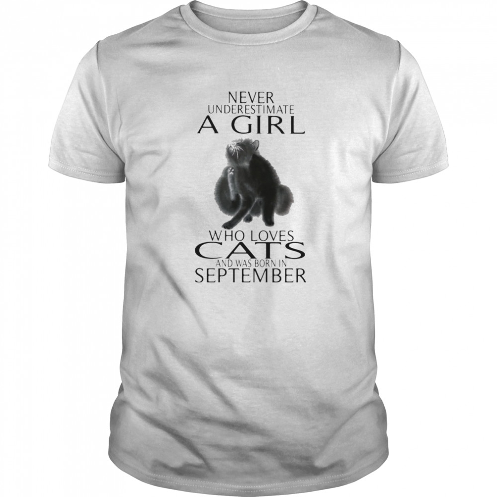 Never underestimate a girl who loves cats and was born in september Classic Men's T-shirt