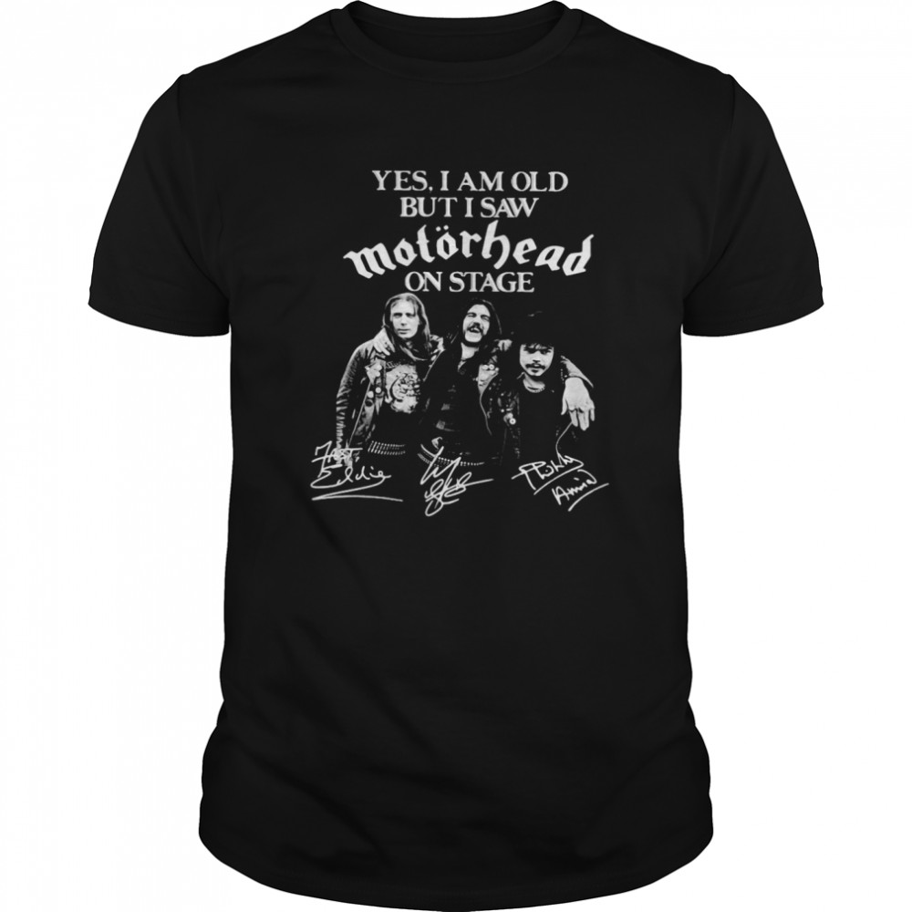 Yes I Am Old But I Saw Motorhead On Stage Signatures Classic Men's T-shirt