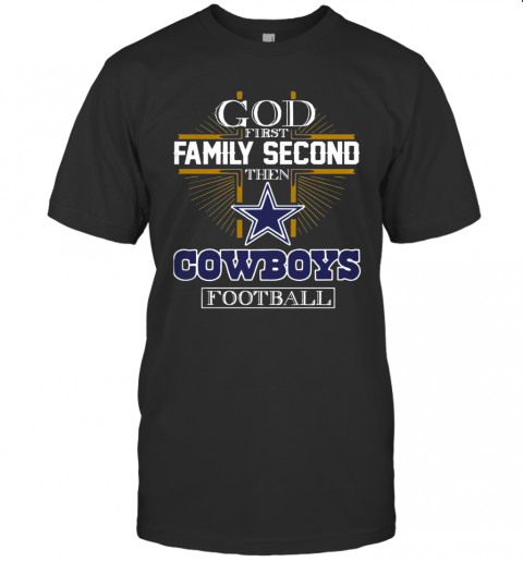 God First Family Second Then Cowboys Football T-Shirt Classic Men's T-shirt